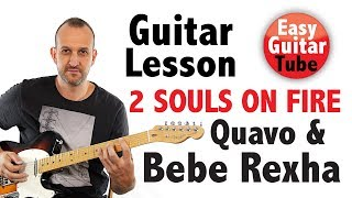 2 Souls on Fire - Bebe Rexha & Quavo // Guitar lesson + TABS (how to play, tutorial)