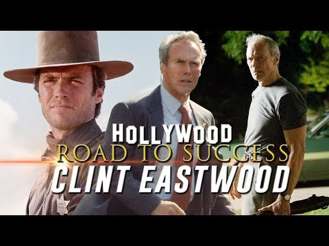 CLINT EASTWOOD -  Hollywood Road to Success