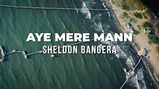 Aye Mere Mann | Sheldon Bangera | Lyric Video   - YouTube