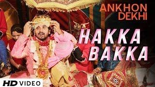 Hakka Bakka - Video Song - Ankhon Dekhi