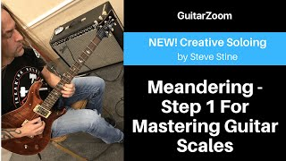Meandering - Step 1 For Mastering Guitar Scales | Creative Soloing Workshop