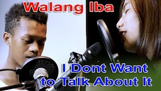 Mariano and Kat Cover Walang Iba / I Don't Want to Talk About it - Kilig Moment