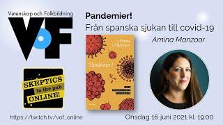 Aminan Manzoor: Skeptics in the Pub – Online: Pandemier! Från spanska sjukan till covid-19