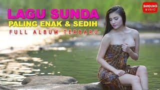 Lagu Sunda Paling Enak Dan Sedih Full Album