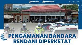 Setiba di Bandara Rendani, Pengamanan untuk Wakil Presiden Ma'ruf Amin dan Rombongan Diperketat