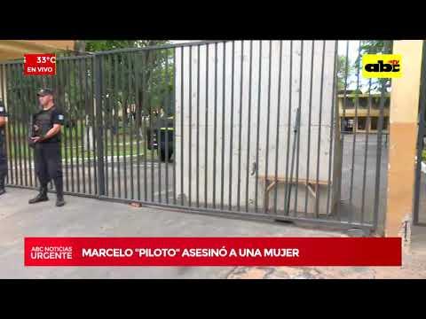 URGENTE: Marcelo Piloto asesinó a una mujer
