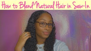 TUTORIAL: How To Blend In Your NATURAL HAIR With Curly Weave Sew-In!! | QUICK + EASY!!|