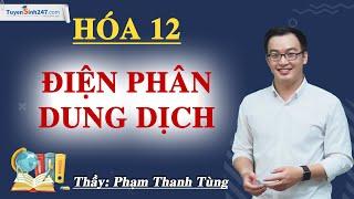 Điện phân dung dịch - Hóa 12 - Thầy Phạm Thanh Tùng