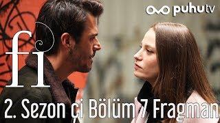 Fi 2. Sezon Çİ 7. Bölüm Fragman