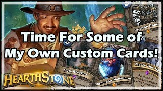 Time For Some of My Own Custom Cards! - Witchwood / Hearthstone