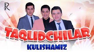 Taqlidchilar - Kulishamiz