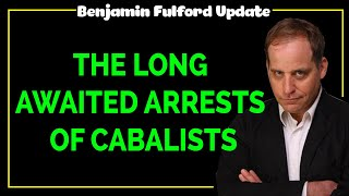 Benjamin Fulford 2020 — THE LONG AWAITED ARRESTS OF CABALISTS