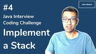Implement a Stack - Java Interview Coding Challenge #4 [Java Brains]