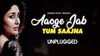 Aaoge Jab Tum O Saajna   Romantic Unplugged   - YouTube