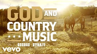 George Strait   God And Country Music ( Official Audio)