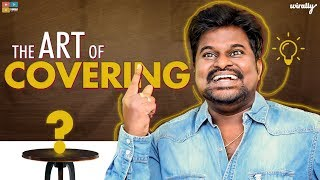 The Art of Covering || Wirally Originals || Tamada Media