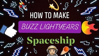 TOY STORY BUZZ LIGHTYEAR.... Tutorial HOW TO MAKE A SPACESHIP!!!!