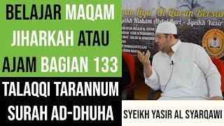 Maqam Jiharkah / Ajam 133 - Surah Ad Dhuha - Syeikh Yasir Al Syarqawi