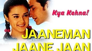 Jaaneman Jaane Jaan - Video Song | Kya Kehna   - YouTube