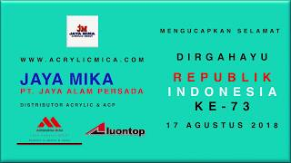 Hari Kemerdekaan Negara Kesatuan Republik Indonesia ke 73 Tanggal 17 Agustus 2018
