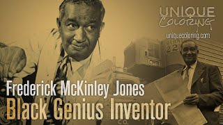 Frederick McKinley Jones: The Black Genius Who Invented Portable Refrigeration (Unique Coloring)
