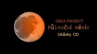 Video ORZA PROJECT   Midnight Moon