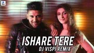 Ishare Tere (Remix)   DJ Vispi | Guru Randhawa | Dhvani Bhanushali