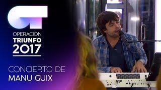 Concierto Exclusivo De Manu Guix | OT 2017 HD