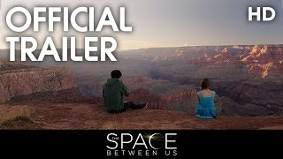THE SPACE BETWEEN US  Official Trailer 2  2017 HD