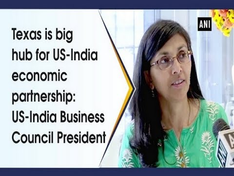 Texas is big hub for US-India economic partnership: US-India Business Council President