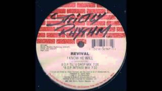 (1995) Revival - I Know He Will [Brothers Of Peace B.O.P. Til' U Drop Mix]