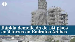 Rápida demolición de 144 pisos en 4 torres en Emiratos Arabes