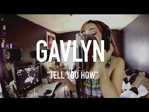 Gavlyn - Tell You How   TCE MIC CHECK