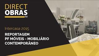 PF Móveis Mobiliário Contemporâneo #Intercasa 2015