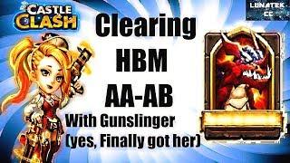 Gunslinger (I finally Got her)  Clearing HBM AA,AB  Castle Clash CC
