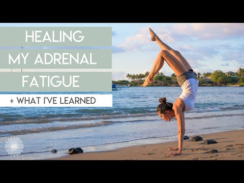 How I Healed Adrenal Fatigue + What I've Learned