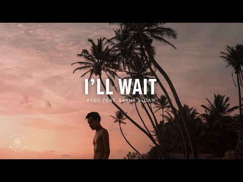 Kygo ft. Sasha Sloan - I'll Wait (Lyrics)