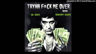 Tryna Fuck Me Over (Ft. 50 Cent) (Remix) [Prod. By ScoopDeVille]