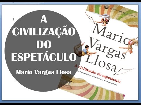 A Civilização do Espetáculo - Vargas Llosa [Lendo o Nobel de Literatura] #1