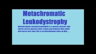Metachromatic Leukodystrophy