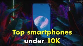 Top Smartphones under Rs.10,000