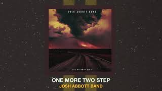 Josh Abbott Band One More Two Step