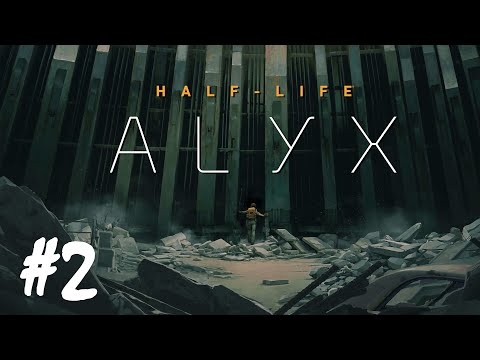 Half-Life: Alyx - Part 2
