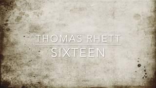 Thomas Rhett   Sixteen (lyrics)