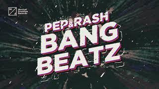 Pep & Rash - Bang Beatz