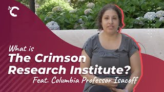 youtube video thumbnail - What is the Crimson Research Institute? Feat. Columbia Professor Nora Isacoff