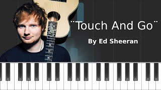 Ed Sheeran - ''Touch & Go'' Piano Tutorial - Chords - How To Play - Cover