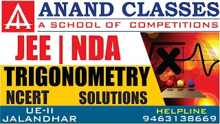 Trigonometry Ex-1 Basics|Class 11 Maths|ANAND CLASSES|JEE NEET NDA NTSE Coaching Institute Jalandhar
