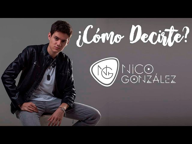 Nico-gonzález-cómo-decirte