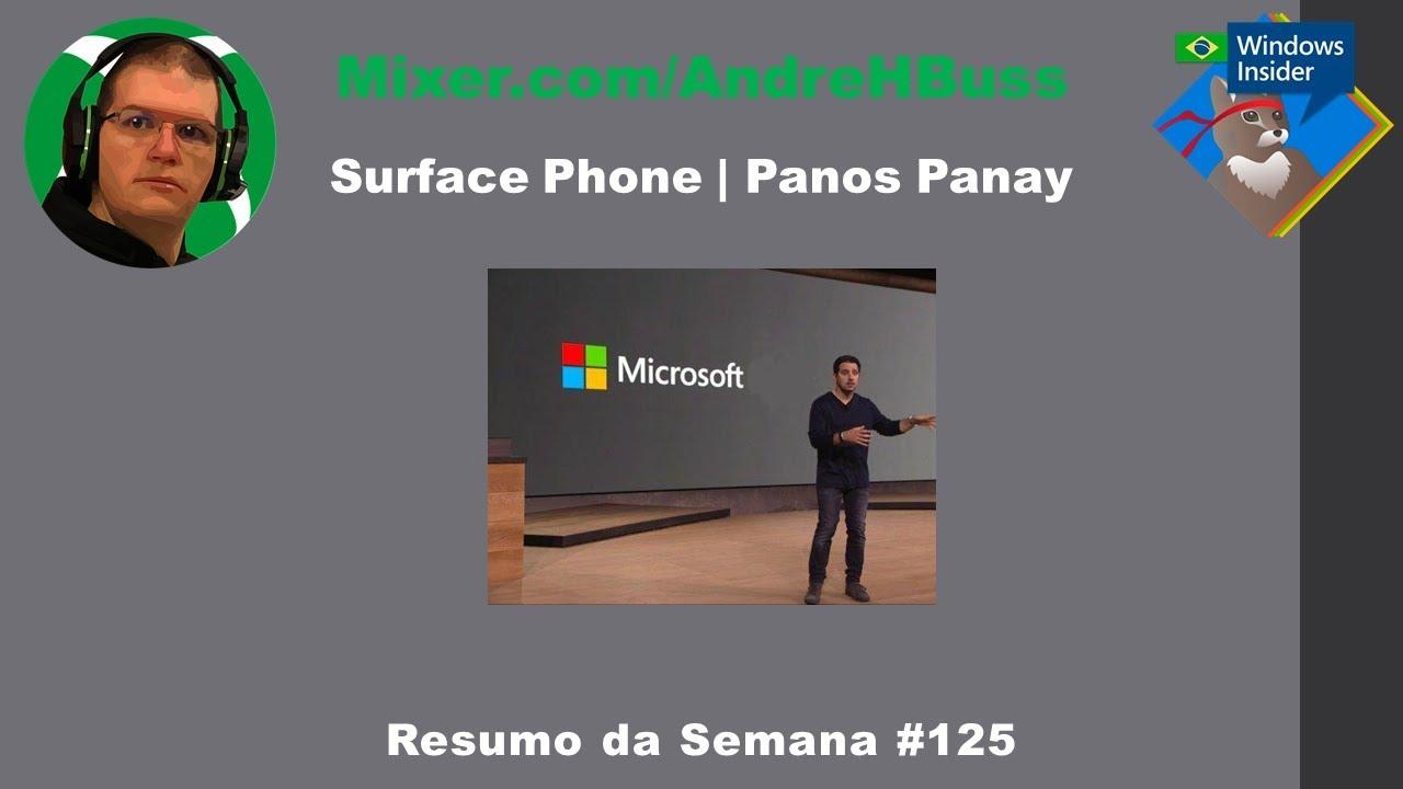 Surface Phone | Panos Panay #125 Resumo da Semana